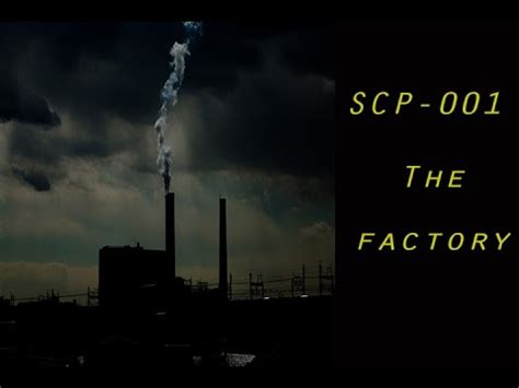 SCP 001: The Factory - YouTube